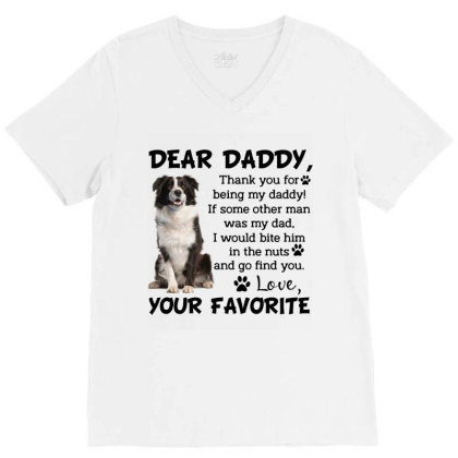 Collie Dear Daddy Thank You For Being My Daddy Father's Day Gift For D V-neck Tee Designed By Vip.pro123