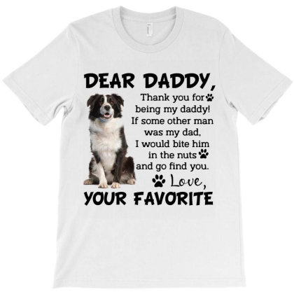 Collie Dear Daddy Thank You For Being My Daddy Father's Day Gift For D T-shirt Designed By Vip.pro123