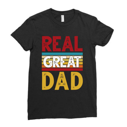 Real Great Dad Ladies Fitted T-shirt Designed By Sengul