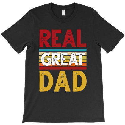 Real Great Dad T-shirt Designed By Sengul