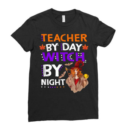 Halloween Teacher By Day Witch By Night Ladies Fitted T-shirt Designed By Kakashop