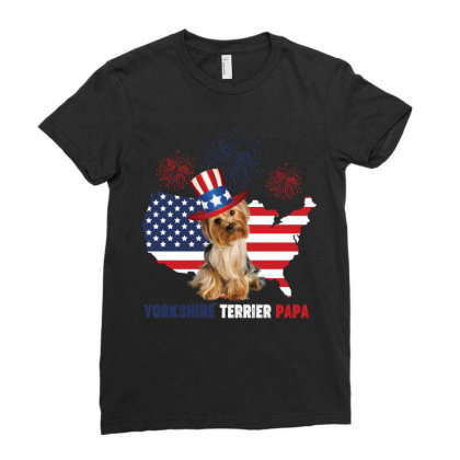 Yorkshire Terrier Papa American Flag 4th Of July Ladies Fitted T-shirt Designed By Vip.pro123