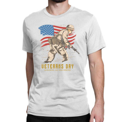Happy Veterans Day, Honoring All Who Served Classic T-shirt Designed By Estore