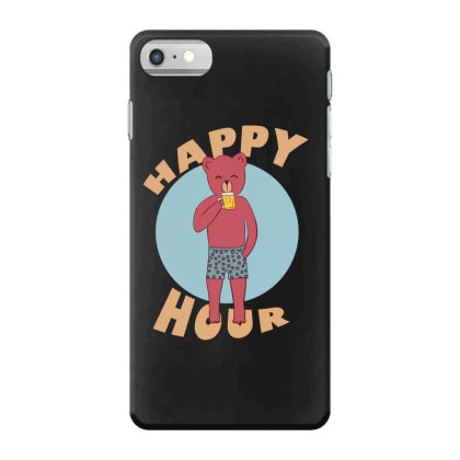 Happy Hour Iphone 7 Case Designed By Cypryanus