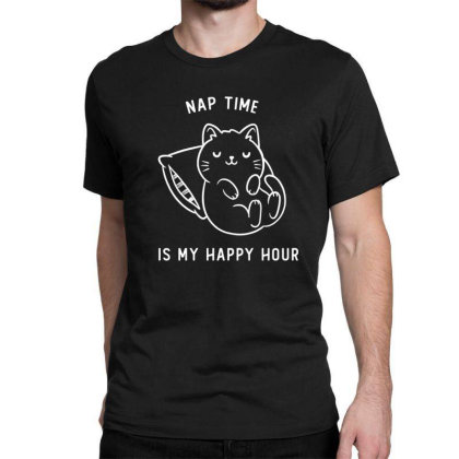 Nap Time Is My Happy Hour Funny Cute Gift Classic T-shirt Designed By Koalastudio
