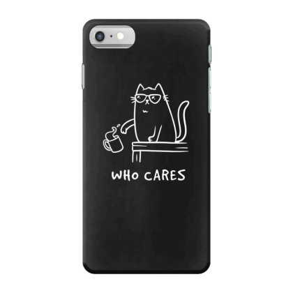 Who Cares Funny Cute Gift Iphone 7 Case Designed By Koalastudio