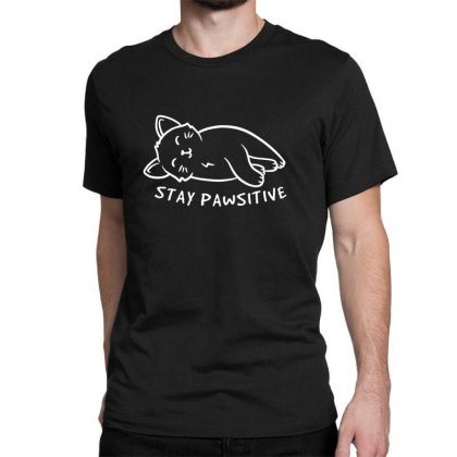 Stay Pawsitive Funny Cute Gift Classic T-shirt Designed By Koalastudio
