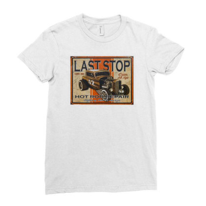 Last Stop Hot Rod Repair Sign, Ideal Birthday Gift Or Present Ladies Fitted T-shirt Designed By Fanshirt
