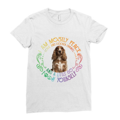 I Am Mostly Peace Love And Cocker Spaniel Ladies Fitted T-shirt Designed By Vip.pro123
