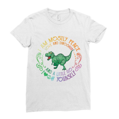 I Am Mostly Peace Love And Dinosaur Ladies Fitted T-shirt Designed By Vip.pro123