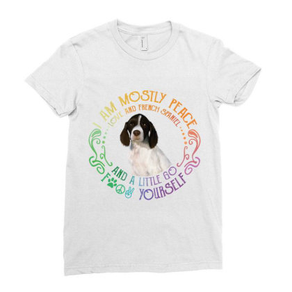 I Am Mostly Peace Love And French Spaniel Ladies Fitted T-shirt Designed By Vip.pro123