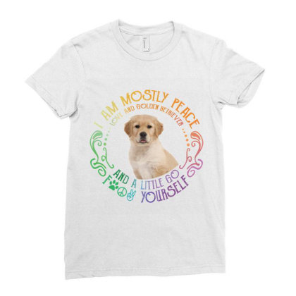 I Am Mostly Peace Love And Golden Retriever Ladies Fitted T-shirt Designed By Vip.pro123
