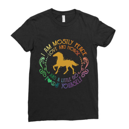 I Am Mostly Peace Love And Horse Ladies Fitted T-shirt Designed By Vip.pro123