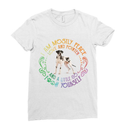 I Am Mostly Peace Love And Pointer Ladies Fitted T-shirt Designed By Vip.pro123