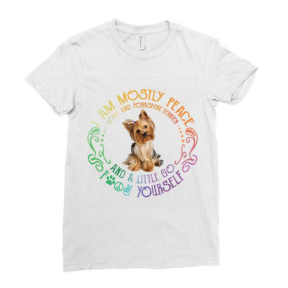 I Am Mostly Peace Love And Yorkshire Terrier Ladies Fitted T-shirt Designed By Vip.pro123