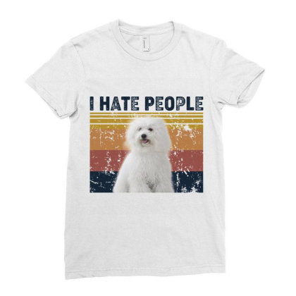 I Hate People Retro Vintage Bichon Frise Ladies Fitted T-shirt Designed By Vip.pro123