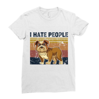 I Hate People Retro Vintage Bulldog Ladies Fitted T-shirt Designed By Vip.pro123