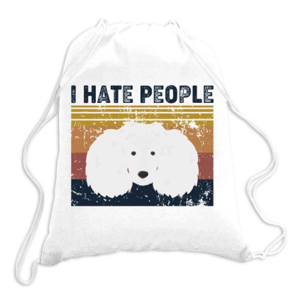 I Hate People Retro Vintage Poodle Drawstring Bags Designed By Vip.pro123