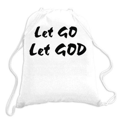 Let Go Let God Drawstring Bags Designed By Fanshirt