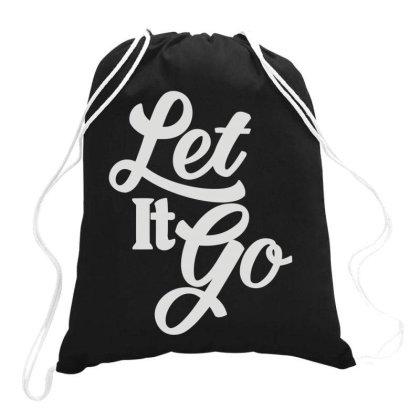 Let It Go Drawstring Bags Designed By Fanshirt