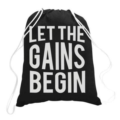 Let The Gains Begin Drawstring Bags Designed By Fanshirt
