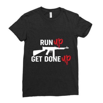 Run Up Get Done Up Shooting Ladies Fitted T-shirt Designed By Vip.pro123