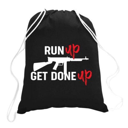 Run Up Get Done Up Shooting Drawstring Bags Designed By Vip.pro123