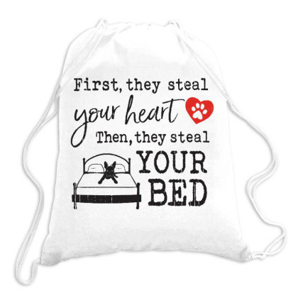 Boston Terrier  First They Steal Your Heart Then They Steal Your Bed Drawstring Bags Designed By Vip.pro123
