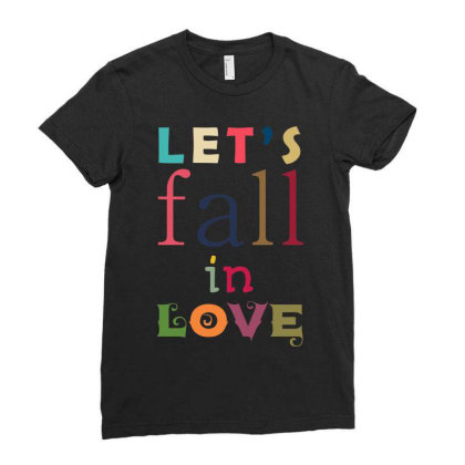 Let's Fall In Love Ladies Fitted T-shirt Designed By Fanshirt