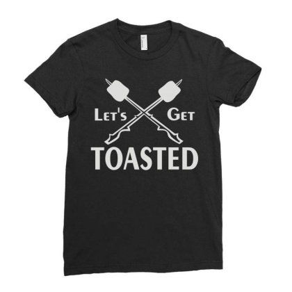 Let's Get Toasted Ladies Fitted T-shirt Designed By Fanshirt