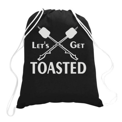 Let's Get Toasted Drawstring Bags Designed By Fanshirt