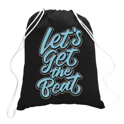 Lets Get The Beat Drawstring Bags Designed By Fanshirt
