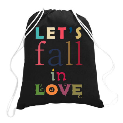 Let's Fall In Love Drawstring Bags Designed By Fanshirt