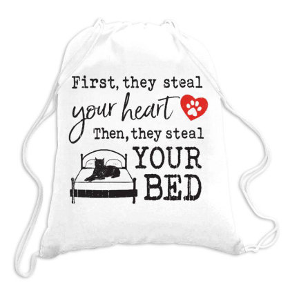 Cane Corso  First They Steal Your Heart Then They Steal Your Bed Drawstring Bags Designed By Vip.pro123