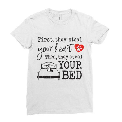 Corgi  First They Steal Your Heart Then They Steal Your Bed Ladies Fitted T-shirt Designed By Vip.pro123
