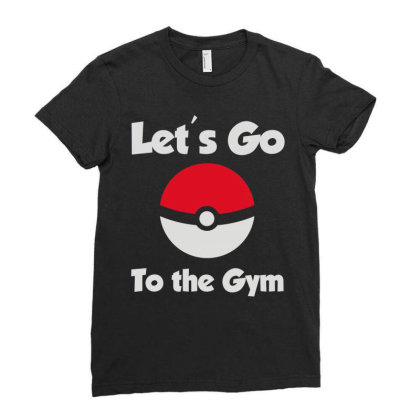 Let's Go To The Gym Ladies Fitted T-shirt Designed By Fanshirt
