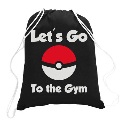 Let's Go To The Gym Drawstring Bags Designed By Fanshirt