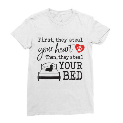 Dachshund  First They Steal Your Heart Then They Steal Your Bed Ladies Fitted T-shirt Designed By Vip.pro123