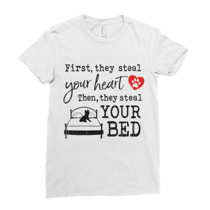 Yorkshire Terrier First They Steal Your Heart Then They Steal Your Bed Ladies Fitted T-shirt Designed By Vip.pro123