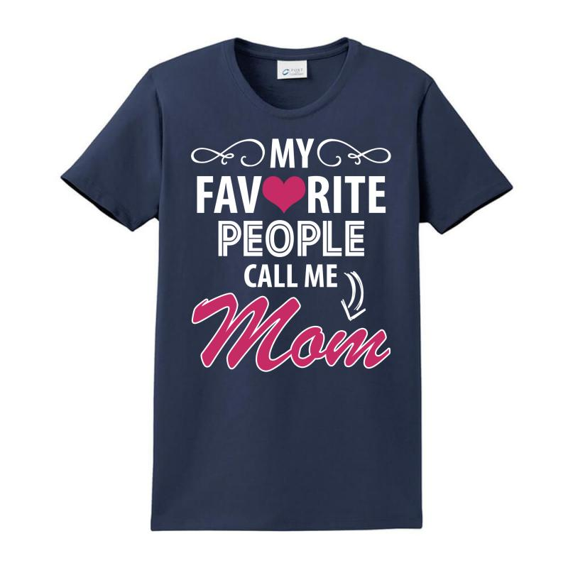 My Favorite People Call Me Mom Ladies Classic T-shirt | Artistshot