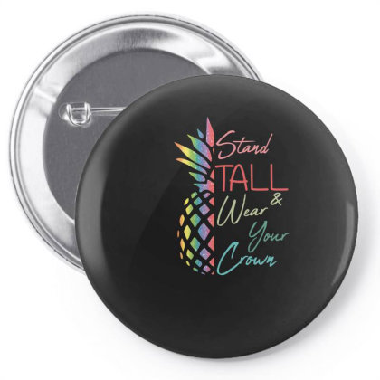 Stand Tall And Wear Your Crown Pin-back Button Designed By Sengul