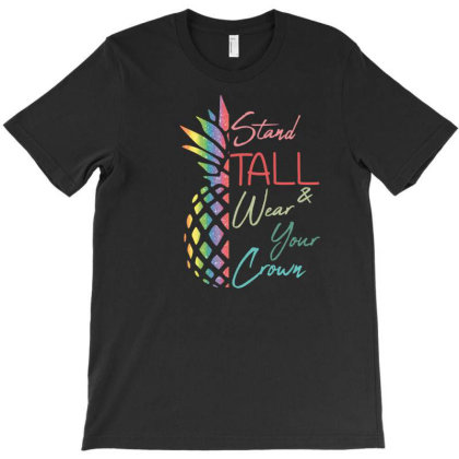 Stand Tall And Wear Your Crown T-shirt Designed By Sengul