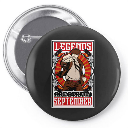 Legends Are Born In September Pin-back Button Designed By Tiococacola