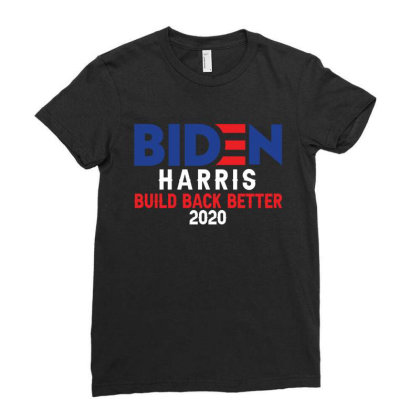 Biden Harris Build Back Better 2020 Ladies Fitted T-shirt Designed By Faical