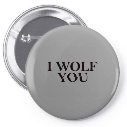 I Wolf You Pin-back Button Designed By Treidka
