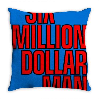 Six Million Dollar Throw Pillow Designed By Laravirna