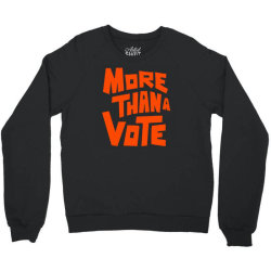 More Than A Vote Crewneck Sweatshirt | Artistshot