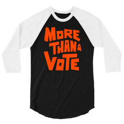More Than A Vote 3/4 Sleeve Shirt | Artistshot