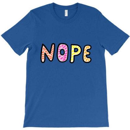 Nope T-shirt Designed By Asatya
