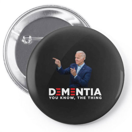 Dementia You Know The Thing Pin-back Button Designed By Kakashop